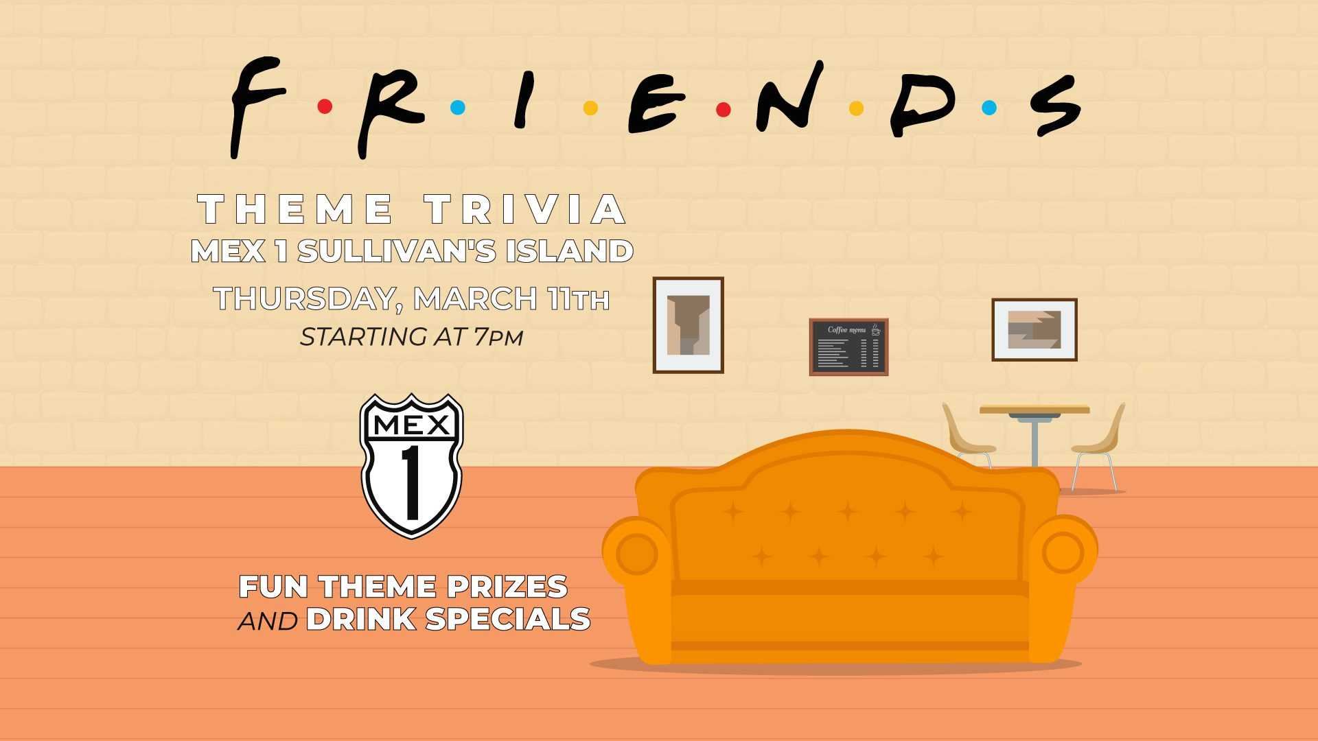Friends Theme Trivia Night at Mex 1 Sullivan's Island Thursday, March 11th at 7pm