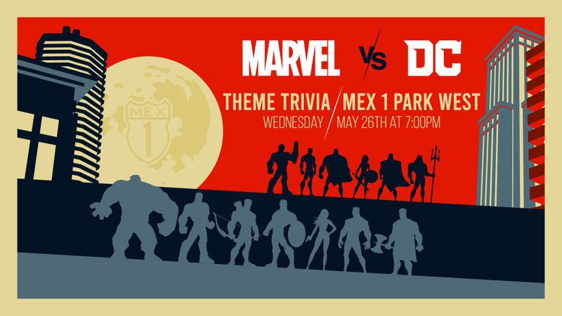 Marvel vs DC Theme Trivia at Mex 1 Park West on Wednesday May 26th at 7pm
